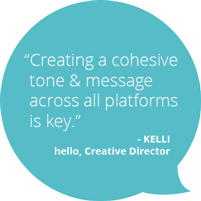 Creating a cohesive tone & message across all platforms is key